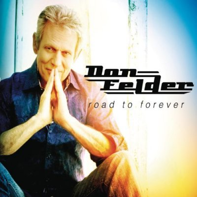 Don Felder - Road To Forever